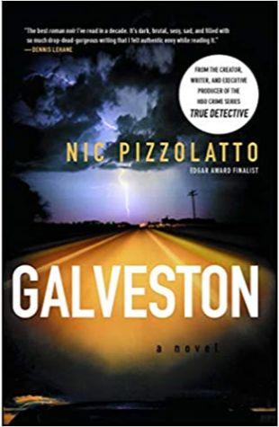 Galveston Nic Pizzolatto