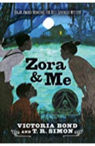 Zora and Me Victoria Bond and T.R. Simon