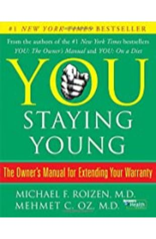 You Staying Young: The Owner's Manual for Extending Your Warranty by Michael Roizen and Mehmet Oz