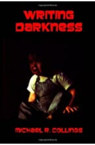 Writing Darkness Michael R. Collings