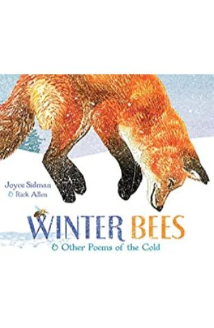 Winter Bees and Other Poems of the Cold Joyce Sidman