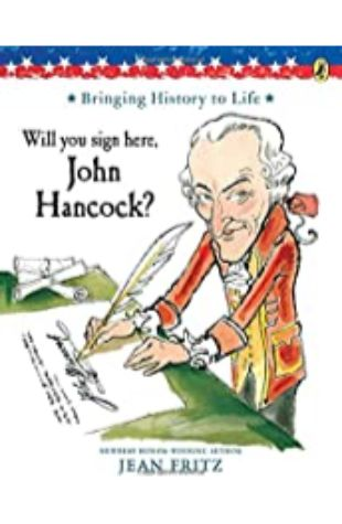 Will You Sign Here, John Hancock? Jean Fritz