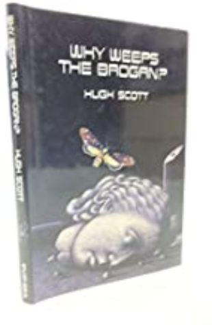 Why Weeps the Brogan by Hugh Scott