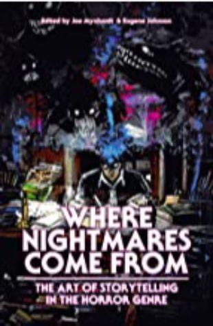 Where Nightmares Come From Joe Mynhardt & Eugene Johnson