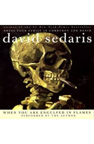 When You Are Engulfed in Flames by David Sedaris