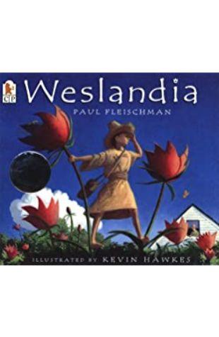 Weslandia Paul Fleischman; illustrated by Kevin Hawkes
