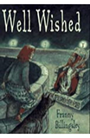 Well Wished Franny Billingsley, illustrated by Leonid Gore