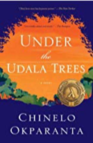 Under the Udala Trees Chinelo Okparanta