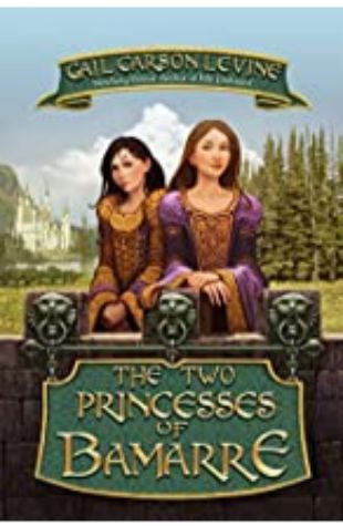 Two Princesses of Bamarre by Gail Carson Levine