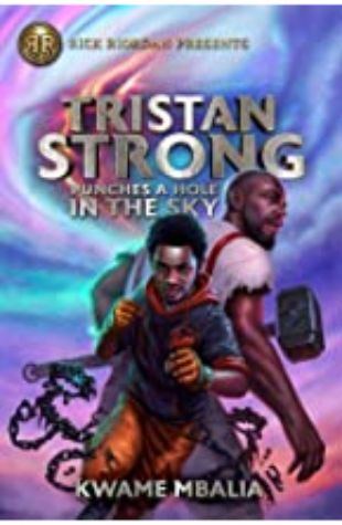 Tristan Strong Punches a Hole in the Sky Kwame Mbalia