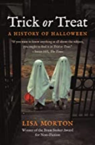 Trick or Treat: A History of Halloween by Lisa Morton