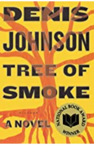 Tree of Smoke: A Novel by Denis Johnson