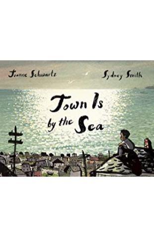 Town Is by the Sea by Joanne Schwartz