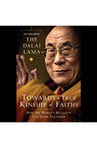 Toward a True Kinship of Faiths His Holiness the Dalai Lama