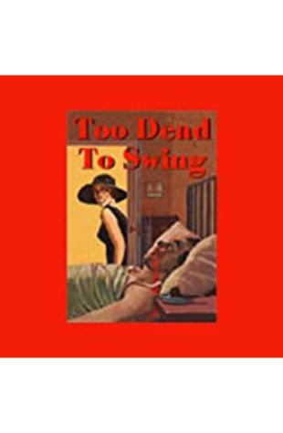 Too Dead To Swing by Hal Glatzer