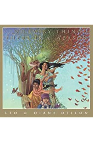 To Everything There Is a Season Leo and Diane Dillon
