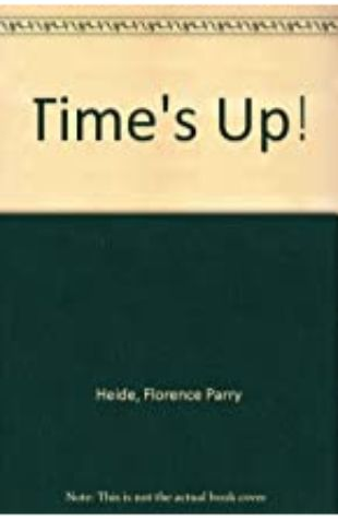 Time's Up! Florence Parry Heide