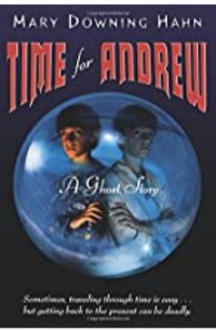 Time for Andrew: a Ghost Story by Mary Downing Hahn
