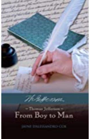 Thomas Jefferson-From Boy to Man Jayne D'Alessandro-Cox