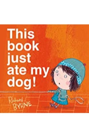 This Book Just Ate My Dog! by Richard Byrne
