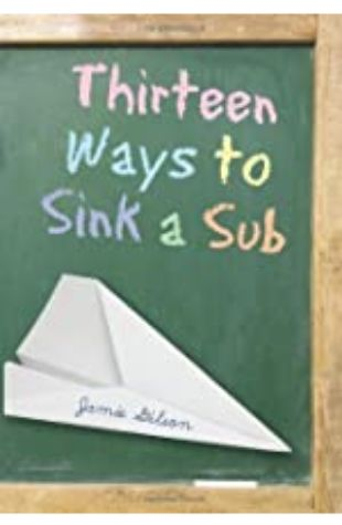 Thirteen Ways to Sink a Sub by Jamie Gilson
