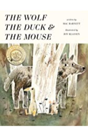 The Wolf, the Duck and the Mouse Mac Barnett