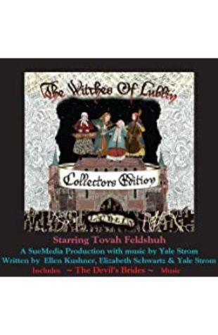 The Witches of Lublin Ellen Kushner, Elizabeth Schwartz, and Yale Strom