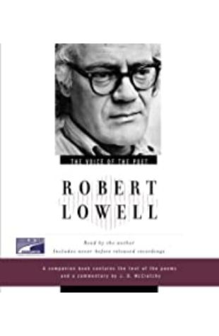 The Voice of the Poet Robert Lowell