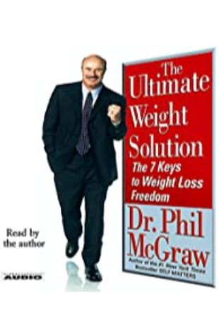 The Ultimate Weight Solution: The 7 Keys to Weight Loss Freedom by Dr. Phil McGraw