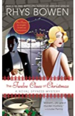 THE TWELVE CLUES OF CHRISTMAS: A ROYAL SPYNESS MYSTERY by Rhys Bowen