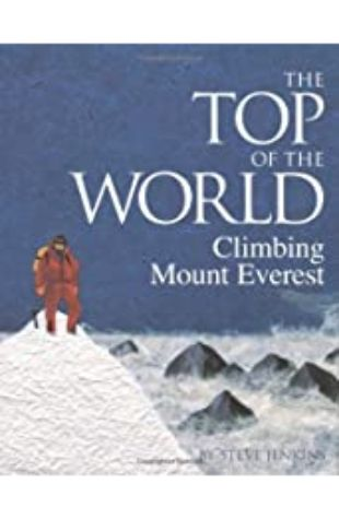 The Top of the World: Climbing Mount Everest by Steve Jenkins
