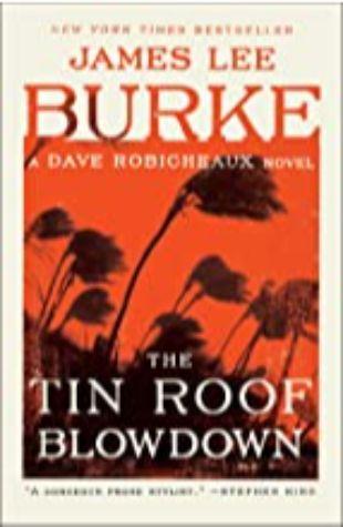 The Tin Roof Blowdown: A Dave Robicheaux Novel by James Lee Burke