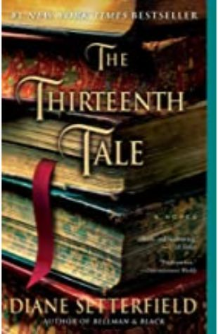 The Thirteenth Tale: A Novel by Diane Setterfield