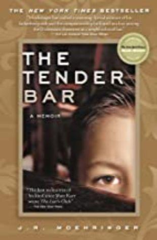 The Tender Bar: A Memoir by J.R. Moehringer
