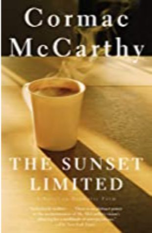 The Sunset Limited Cormac McCarthy