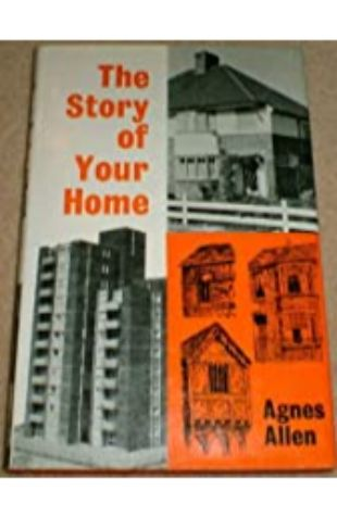 The Story of Your Home by Agnes Allen