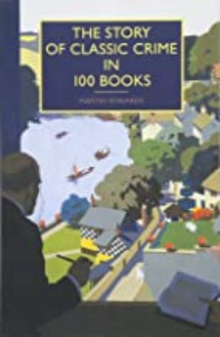 The Story of Classic Crime in 100 Books by Martin Edwards