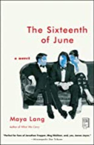 The Sixteenth of June Maya Lang