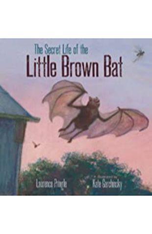 The Secret Life of the Little Brown Bat Laurence Pringle