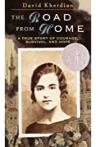 The Road from Home: The Story of an Armenian Girl by David Kherdian