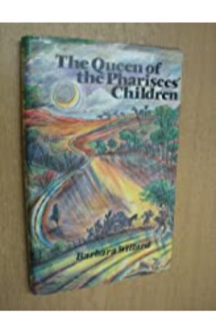 The Queen of the Pharisees' Children by Barbara Willard