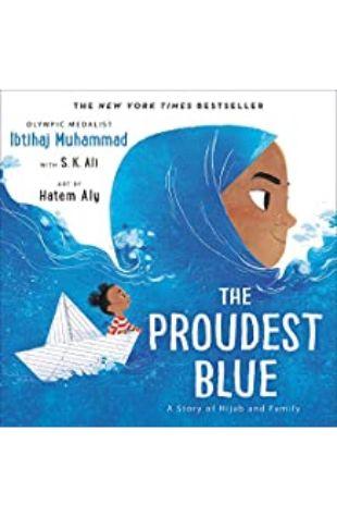 The Proudest Blue: A Story of Hijab and Family Ibtihaj Muhammad