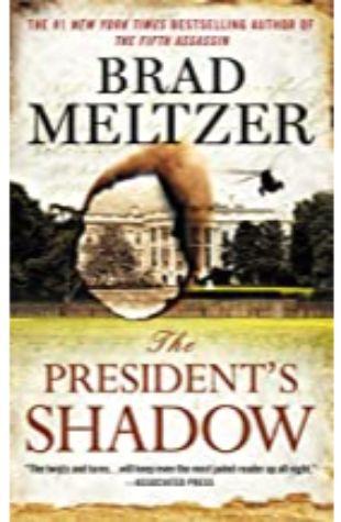 The President's Shadow Brad Meltzer