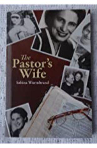 The Pastor's Wife Sabina Wurmbrand