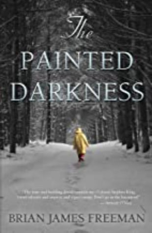 The Painted Darkness Brian James Freeman