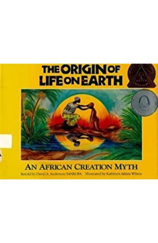 The Origin of Life on Earth: An African Creation Myth by Kathleen Atkins Wilson