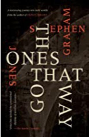 The Ones that Got Away Stephen Graham Jones