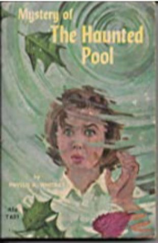 The Mystery of the Haunted Pool by Phyllis A. Whitney