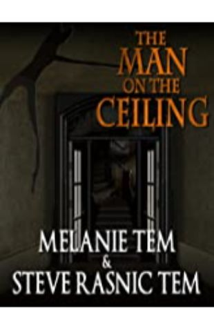 The Man on the Ceiling by Steve Rasnic Tem & Melanie Tem