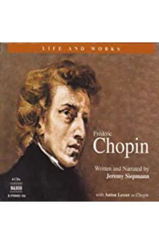 The Life and Works of Chopin by Jeremy Siepmann